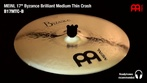 "Meinl Byzance Serie: 17"" Medium Thin Crash"
