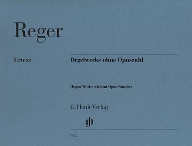 Henle Verlag Reger Orgelwerke ohne Opuszahl